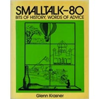 Smalltalk-80: Bits of History, Words of Advice