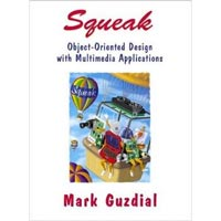 Squeak: Object-oriented Design With Multimedia Applications